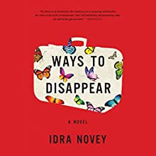 Ways to Disappear Audiobook by Idra Novey Narrated by Susan Hanfield