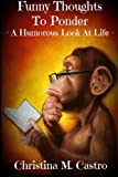 Funny Thoughts To Ponder - A Humorous Look at Life