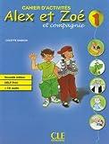 echange, troc Colette Samson - Alex et Zoé et compagnie 1 : Cahier d'activités (1CD audio)