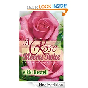 A Rose Blooms Twice (A Prairie Heritage, Book 1)