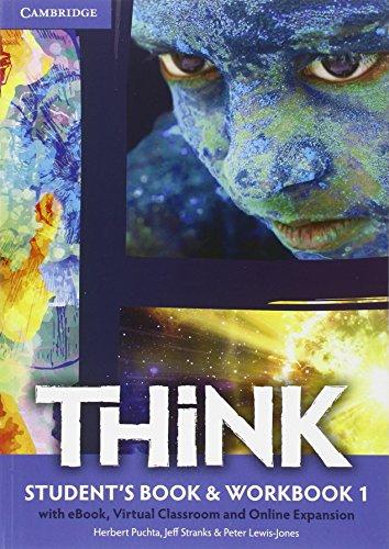 Think. Student's book-Workbook-Extra dig. Con e-book. Con espansione online. Per le Scuole superiori: 1