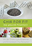 Chia for FIT: Das gesunde Powerkorn (German Edition)
