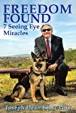 img - for FREEDOM FOUND: 7 Seeing Eye Miracles book / textbook / text book