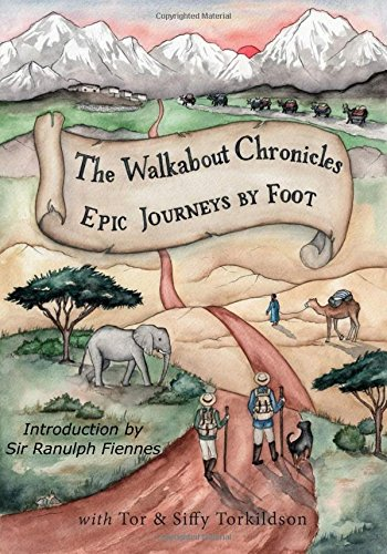 the-walkabout-chronicles-epic-journeys-by-foot-the-chronicles-series