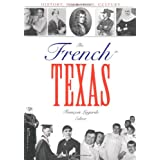 The French in Texas: History, Migration, Culture (Focus on American History Series)