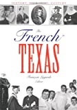 img - for The French in Texas: History, Migration, Culture (Focus on American History) book / textbook / text book