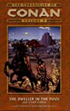 The Chronicles of Conan, Vol. 7: The Dweller in the Pool and Other Stories (v. 7) (184576028X) by Thomas, Roy