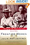 "Frontier Women: ""Civilizing"" the West..."