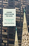 img - for Leaving Christendom for Good: Church-World Dialogue in a Secular Age book / textbook / text book