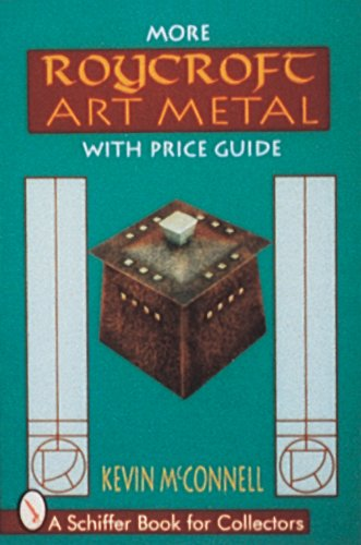More Roycroft Art Metal: With Price Guide (A Schiffer Book for Collectors)
