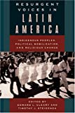 img - for Resurgent Voices in Latin America: Indigenous Peoples, Political Mobilization, and Religious Change book / textbook / text book