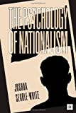 Joshua Searle-White The Psychology of Nationalism