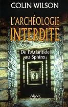 L'archéologie interdite, de l'Atlantide au Sphinx