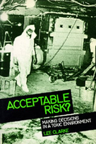 Acceptable Risk?: Making Decisions in a Toxic Environment