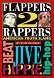 Flappers 2 Rappers: American Youth Slang (0877796122) by Tom Dalzell