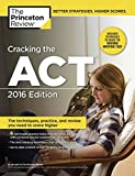 img - for Cracking the ACT with 6 Practice Tests, 2016 Edition (College Test Preparation) book / textbook / text book