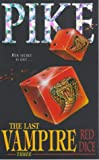 THE LAST VAMPIRE 3 RED DICE (0340611723) by Christopher Pike