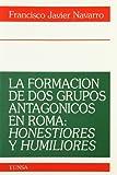 La formacion de dos grupos antagonicos en Roma: Honestiores y humiliores (Coleccion historica) (Spanish Edition) (8431313110) by Navarro, Francisco Javier