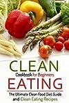 Clean Eating Cookbook for Beginners:...