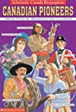 img - for Scholastic Canada Biographies: Canadian Pioneers book / textbook / text book