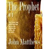 The Prophet #1 ~ John Matthews