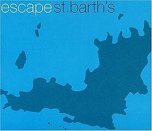 Escape: St. Barth's