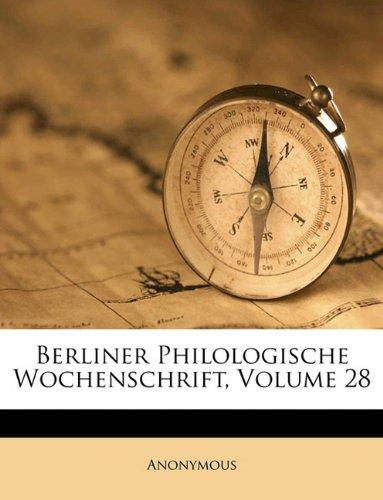 Berliner Philologische Wochenschrift, Volume 28