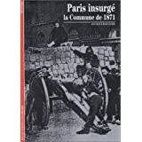 Paris insurg� : La Commune de 1871par Jacques Rougerie