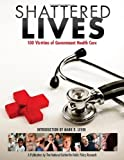 img - for Shattered Lives: 100 Victims of Government Health Care by Amy Ridenour and Ryan Balis (September 9, 2009) Paperback book / textbook / text book