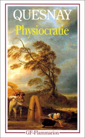 PHYSIOCRATIE. Droit naturel, Tableau économique et autres textes
