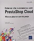 Créer un site e-commerce avec PrestaShop Cloud - Mise en place et suivi du projet