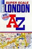 "A. to Z. Super Scale Atlas of Inner London: 1m-9"". (London Street Atlases)"