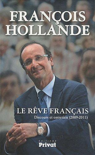 Le rêve français : Discours et entretien (2009-2011)