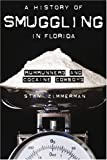 img - for A History of Smuggling in Florida: Rum Runners and Cocaine Cowboys book / textbook / text book