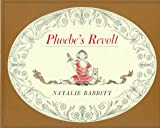 Phoebe's Revolt (A Sunburst Book) (0374457921) by Babbitt, Natalie