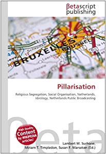pillarisation in the netherlands Was born in the netherlands, may find useful in your day-to-day support of that   pillarisation meant that each substantial subsection of the dutch population.