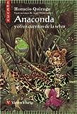 Anaconda y Otros Cuentos de la Selva (Spanish Edition)