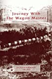 echange, troc Joseph Newton Borroughs - Journey With the Wagon Master