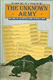 img - for The Unknown Army: Mutinies in the British Army in World War I by Gloden Dallas (1985-07-01) book / textbook / text book