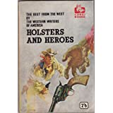 Holsters and heroes - The best from the west by the western writers of america