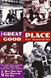 The Great Good Place: Cafes, Coffee Shops, Community Centers, Beauty Parlors, General Stores, Bars, Hangouts and How They Get You Through the Day (1569247781) by Oldenburg, Ray