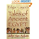 Edgar Cayce's Tales of Egypt by John Van Auken