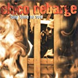 Long Time No See ~ Chico DeBarge