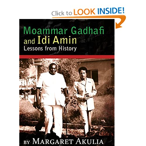 Moammar Gadhafi and Idi Amin  Lessons From History Margaret Akulia