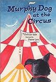 Murphy Dog at the Circus