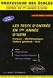 echange, troc Alain-Gabriel Monot, Michel Bonnaud - Les tests d'entrée en 1e année d'IUFM : Français-Mathématiques-Culture générale-Oral