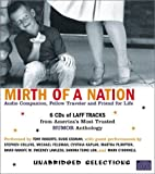 Michael J. Rosen; Reader-Tony Roberts - Mirth Of A Nation: Audio Companion, Fellow Traveler And Friend For Life--laff Tracks From America's
