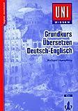 Uni-Wissen, Grundkurs Übersetzen Deutsch-Englisch - Richard Humphrey