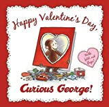 Happy Valentines Day, Curious George!   [HAPPY VALENTINES DAY CURIOUS G] [Hardcover]