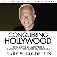 Conquering Hollywood: The Screenwriter's Blueprint for Career Success Audiobook by Gary W. Goldstein Narrated by Gary W. Goldstein